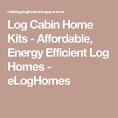 Log Cabin Home Kits - Affordable, Energy Efficient Log Homes - eLogHomes