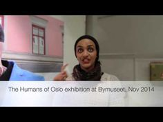 What do you think of the Humans of Oslo exhibition?