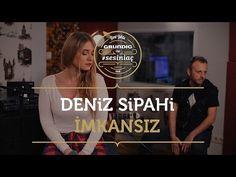 Deniz Sipahi - İmkansız / Akustikhane #sesiniaç