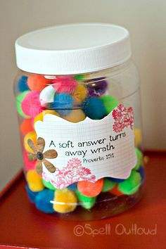 Soft Words - Spell Out Loud  I might flip it around and have children go to the jar and get a Pom out to hold it and choose a soft answer before they speak a harsh word. Give them a moment to cool off, pray, think it through...