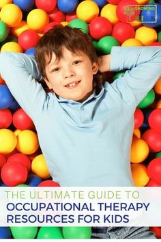 The Ultimate Guide for Occupational Therapy Resources for Kids. via @growhandsonkids