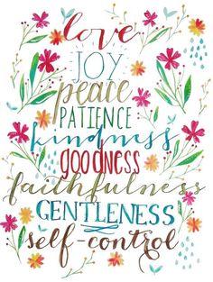 love joy peace patience kindness goodness faithfulness gentleness self - control