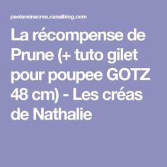 La récompense de Prune (+ tuto gilet pour poupee GOTZ 48 cm) - Les créas de Nathalie