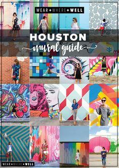 THE MOST COMPREHENSIVE GUIDE TO HOUSTON'S COLORFUL WALLS