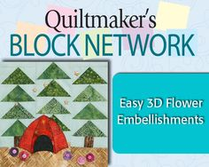 Quiltmaker's Creative Editor Carolyn Beam demonstrates the easy steps to create flower embellishments for her block A Night Out, block #733 from Quiltmaker's 100 Blocks, vol. 8. #video #tutorial #materials #quiltblock #embellishment
