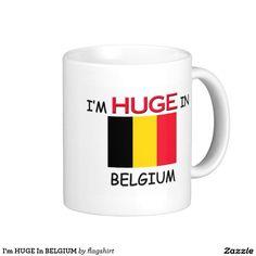 I'm HUGE In BELGIUM Classic White Coffee Mug