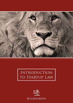 """Buckworths Introduction to Startup Law brochure  The purpose of this """"Introduction to Startup Law"""" is to provide entrepreneurs with a helpful, easy-to-understand resource to which they can refer as they begin (or continue) their journey in developing a successful business."""