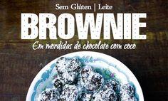 [RECEITA] Mordidas de Brownie de Chocolate. Doce sem açúcar refinado!