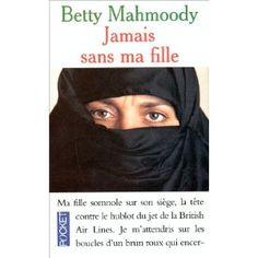Jamais sans ma fille, de B. Mahmoody.