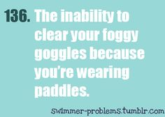 then you have to take off your paddles and fix your goggles then put on your paddles and get ready in the short rest time