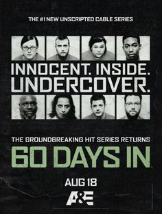 60 DAYS IN on A&E, Season 2. Returns August 18.