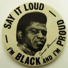 """Click the pin for James Brown the song """"Say it loud I'm Black and I'm Proud"""" was played at our dances at Lincoln School and house parties."""