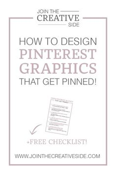 How to Design Pinterest Graphics That Get Pinned! << Join the Creative Side