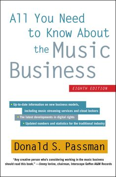 All You Need to Know About the Music Business - 8th Edition