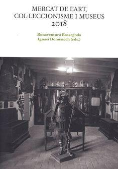 Mercat de l'art, col·leccionisme i museus 2018 Autor/s: Bassegoda, B., Domènech, I. [ed.] Suport: Paper Tipus de publicació: Llibre Editorial/s: Universitat Autònoma de Barcelona: Servei de Publicacions, Consorci del Patrimoni de Sitges Lloc: Sitges Any: 2019 Número d'edició: 1 Enquadernació: Rústica Pàgines: 229 Alçada i amplada: 24 x 17 cm. Idioma/es: Català ISBN: 978-84-09-13014-6 Matèria/es: Art, Museus Sitges, Pvp, Shopping, Museum, Author