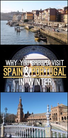 Are you considering visiting Spain and Portugal in winter? It's the perfect time to go -- here's a quick look at some of the best places to visit.