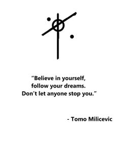 tomo milicevic quote 6 - made by me