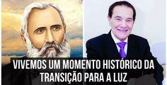 Mensagem de Divaldo Franco e Bezerra de Menezes - VIVEMOS UM MOMENTO HISTÓRICO DA TRANSIÇÃO PARA A LUZ (BEZERRA DE MENEZES - DIVALDO FRANCO)