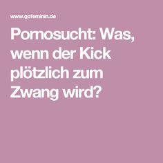 Pornosucht: Was, wenn der Kick plötzlich zum Zwang wird?