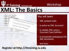 XML: The Basics Register now at http://www.ittraining.iu.edu