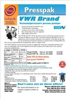 Save 10% now on the new VWR Brand vacuum/pressure piston pumps.  Designed for continuous unattended operation with manual regulators to adjust and easily monitor the required vacuum or pressure level.  As if that wasn't enough, save even more on the VWR Vapour-Line bench top vertical autoclaves.  Ideal for most labs - small footprint, portable and automatic, pressure gauge and digital display.