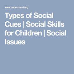 Types of Social Cues   Social Skills for Children   Social Issues