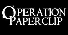 """Never Heard of """"Operation Paperclip?"""" Then You HAVE To Read THIS!!!!!!"""