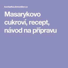 Masarykovo cukroví, recept, návod na přípravu