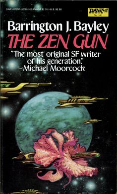 ABOVE: Barrington J. Bayley, The Zen Gun (NY: DAW Books, 1983), with cover art by Kelly Freas.