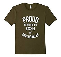 Proud Member of the Basket of Deplorables - Classic Fit Tee Hillary has nothing on us ! Donald Trump 2016. Proud member of the basket of deplorables. Designed in the USA. Available in 5 colors. #deplorables #DonaldTrump   #Deplorable #DonaldTrump #President  Buy it on Amazon!