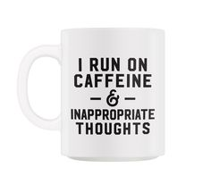 Caffeine And Inappropriate Thoughts  Mug