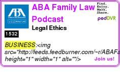#BUSINESS #PODCAST  ABA Family Law Podcast    Legal Ethics    LISTEN...  http://podDVR.COM/?c=45ebf0e9-5a10-589a-c927-8469019d51ba