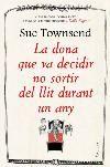 JUNY-2013. Sue Townsen. La dona que va decidir no sortir del llit durant un any. N(TOW)DON http://www.bookmovies.tv/es/libro/la-mujer-que-vivio-un-ano-en-la-cama