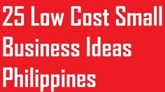 Start your own business in Philippines with these low cost businesses. Here are the list of 25 Low Cost Small Business Ideas Philippines. Food Business Ideas, Business Tips, Small Business Ideas Philippines, Manufacturing Business Ideas, Investing, Life