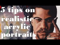 Malcolm X portrait: 5 tips to create realistic acrylic paintings