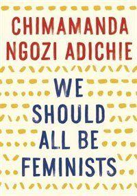 We Should All Be Feminists - Chimamanda Ngozi Adichie {Indigo}