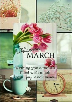 Welcome March! Wishing you a month filled with much joy . Seasons Months, Days And Months, Months In A Year, 12 Months, Happy New Month Quotes, New Month Wishes, Hello March Quotes, Hello June, Good Morning Good Night