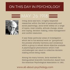 """May 26th 1918. Irving L. Janis was born. Janis was a social psychologist best known for his his seminal work on """"groupthink;"""" the process whereby harmony and consensus within a group is valued above objective analysis. #IrvingJanis #groupthink #psychology"""