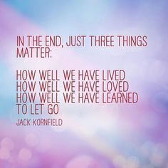 #live #love #learn #letgo #jackkornfield #inspiration