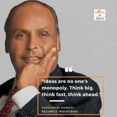 """Ideas are no one's monopoly. Think big, think fast, think ahead. Think Fast, Think Big, Social Media Marketing, Digital Marketing, Dhirubhai Ambani, Startup Quotes, Digital India, Press Release, Monopoly"