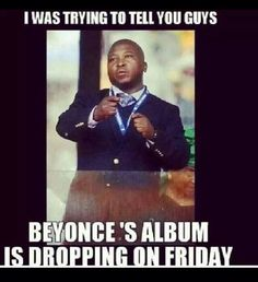 Beyonce! Hahahaha