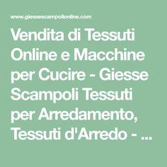 Vendita di Tessuti Online e Macchine per Cucire - Giesse Scampoli Tessuti per Arredamento, Tessuti d'Arredo - Vendita Online Giesse