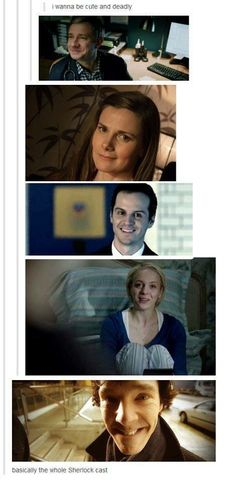 Not really Molly Hooper, but the rest, yeah.