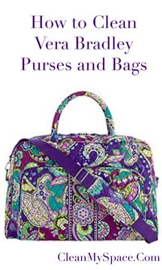 How to Clean Vera Bradley bags....this will come in handy someday