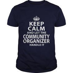 COMMUNITY ORGANIZER T-Shirts, Hoodies. ADD TO CART ==► https://www.sunfrog.com/LifeStyle/COMMUNITY-ORGANIZER-106332580-Navy-Blue-Guys.html?id=41382
