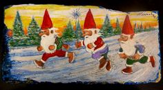 GNOMES, CHRISTMAS IS COMING !!! HURRY !!! GNOMOS, LA NAVIDAD  ESTÁ LLEGANDO !!! RÁPIDO !!! Painted on a piece of slate with acrylic paint. Pintado sobre un trozo de pizarra con pintura acrílica.  It has been SOLD   VENDIDO