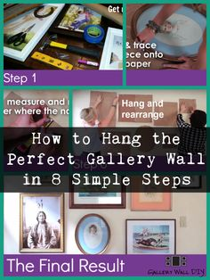 Don't get overwhelmed or feel intimidated! Follow these easy 8 steps to hang your gallery wall!