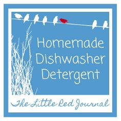 Homemade Dishwasher Detergent | The Little Red Journal | #DIY #cleaner #homemade #natural