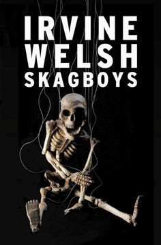 Skagboys by Irvine Welsh. Both a prequel to the world-renowned Trainspotting, and an alternative version of it, Skagboys is Irvine Welsh's greatest work. New Books, Good Books, Books To Read, 12th Book, Book 1, Book Expo, Irvine Welsh, Cinema, Marvel