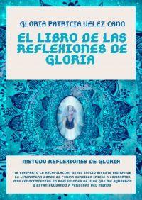 El Libro De Las Reflexiones De Gloria - Gloria Patricia Velez Cano   Autores Editores Club, Shape, Thinking About You, Abundance, Knowledge, Authors